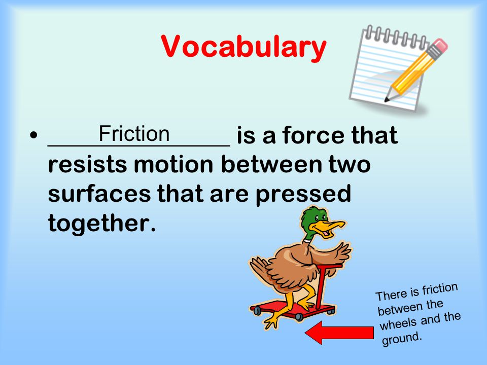 Vocabulary An object at rest stays at rest, and an object in motion stays in motion unless acted upon by another force is known as _______________________________.