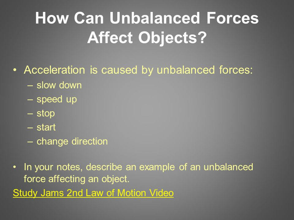 How Can Unbalanced Forces Affect Objects.