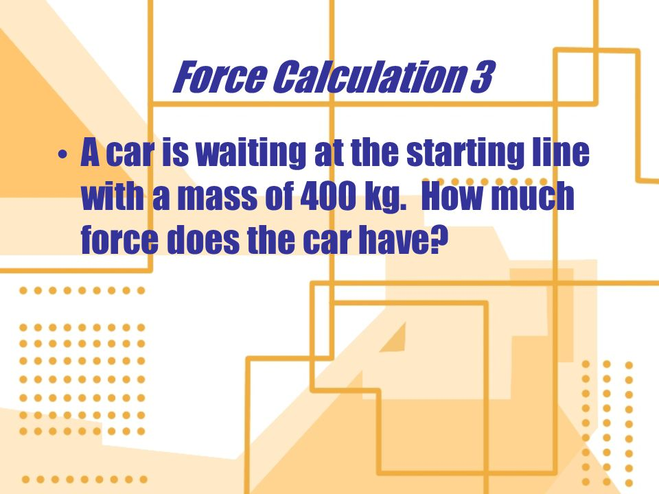Force Diagram 1 Answer Net Force = Force 1 – Force 2 Net Force = 65 N Left – 15 N Right Net Force = 50 N Left
