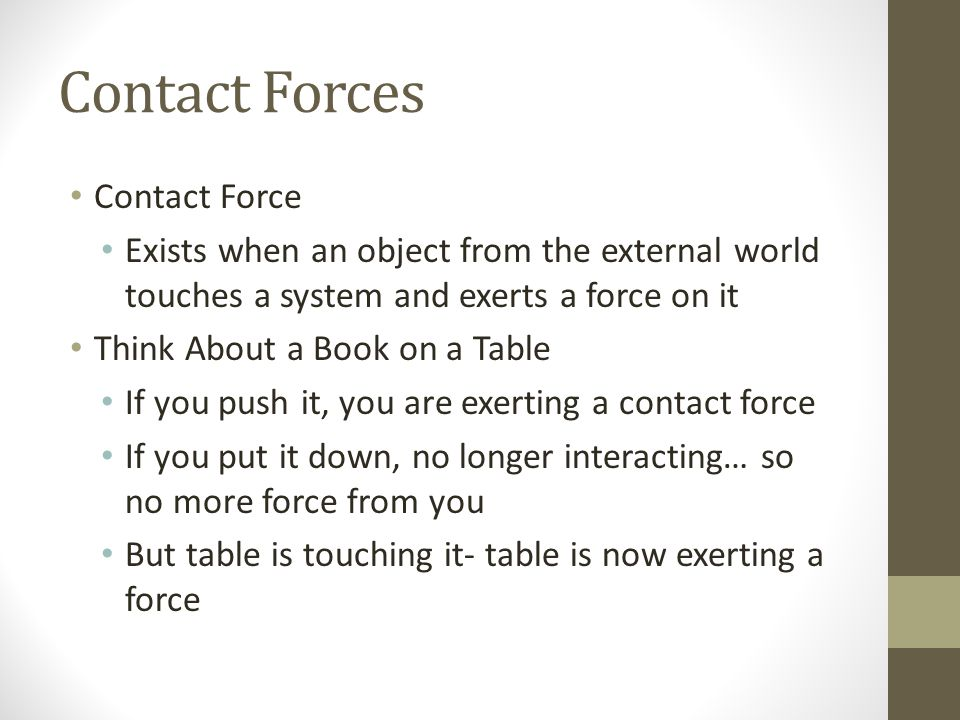 Field Forces An object can move without something directly touching it What if you dropped the book.