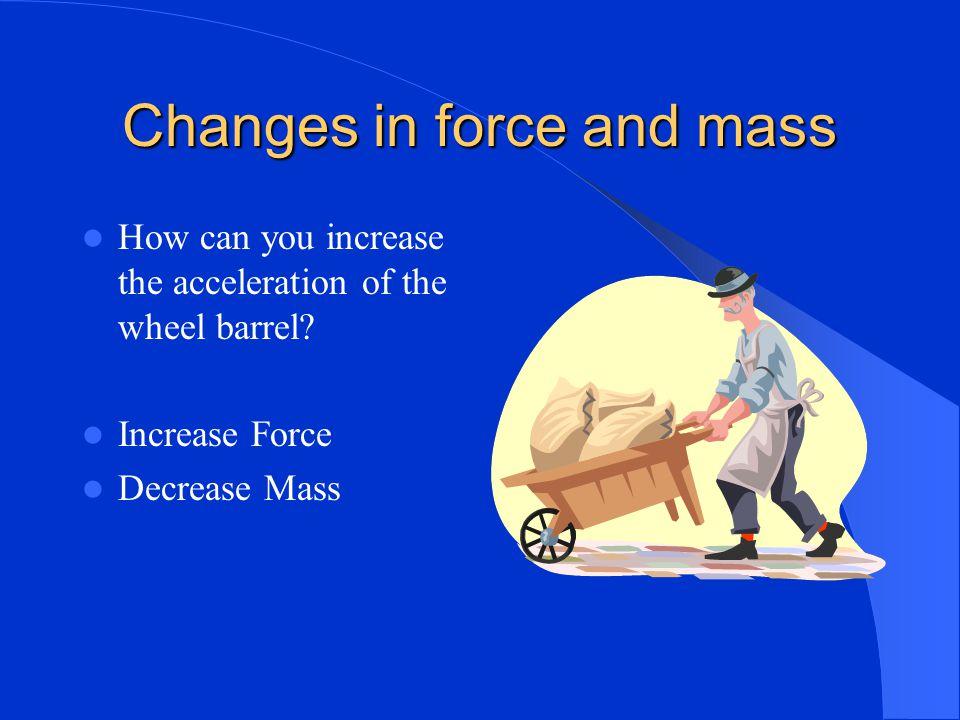 Units of measurement One Newton = 1 kg x m/s/s Force = ma Acceleration = f/m