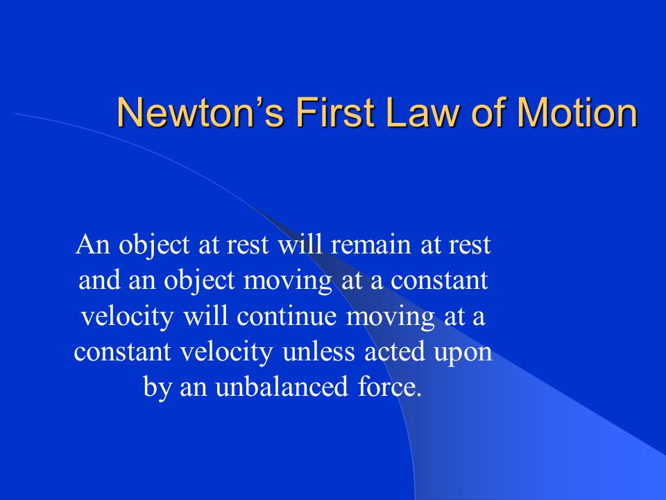 Without friction an object would continue to move at a constant speed forever.