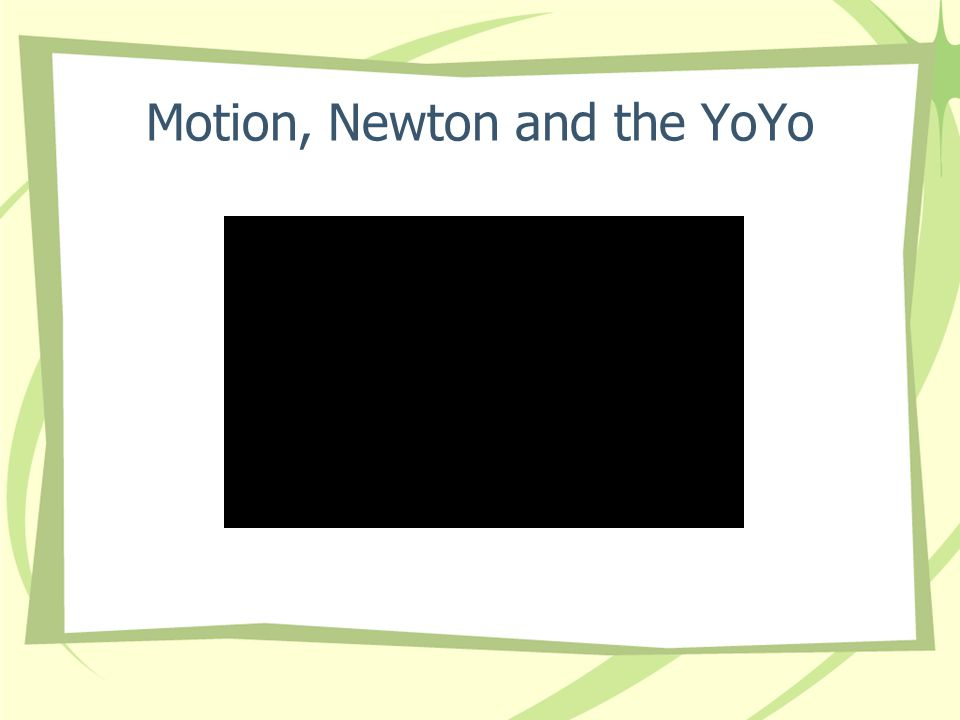 Motion, Newton and the YoYo
