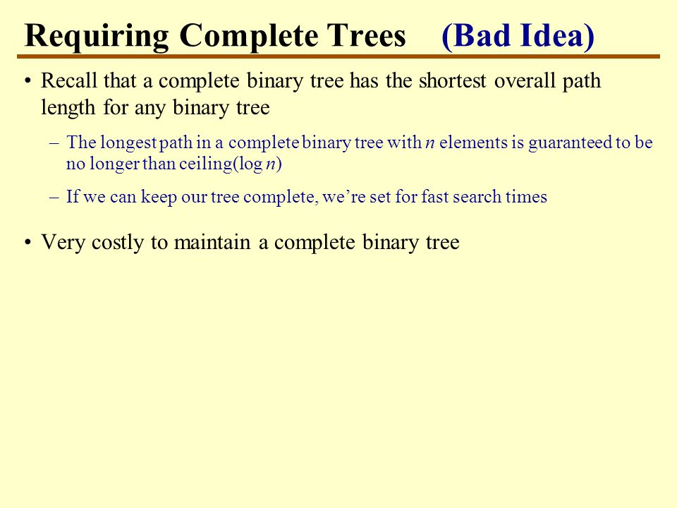 Height Balanced Trees Instead, use height-balanced binary trees: for each node, the height difference between the left and right subtrees is at most one Trees are locally balanced, but globally they can be slightly more unbalanced