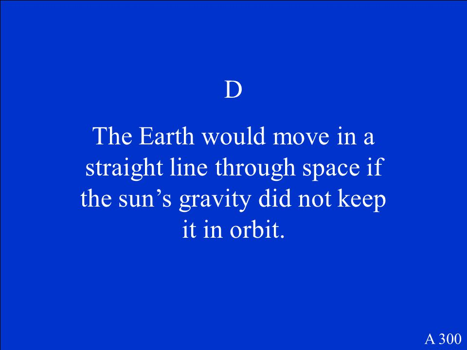 An object will continue moving in a straight line unless it is acted on by an unbalanced force.
