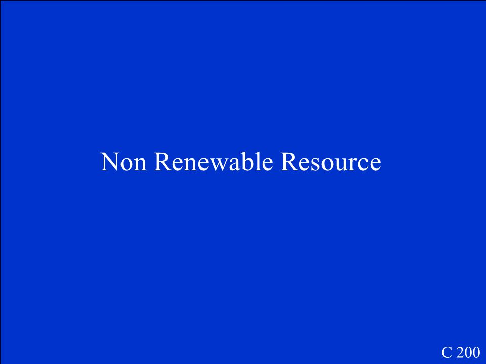 What do we call energy sources that cannot be replaced, such as oil, coal, gas, and other fossil fuels.