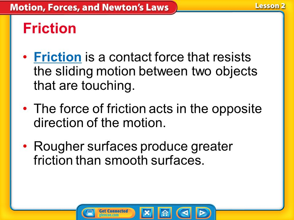 Lesson 2-5 When the net force acting on an object is not 0, the forces acting on the object are unbalanced forces.