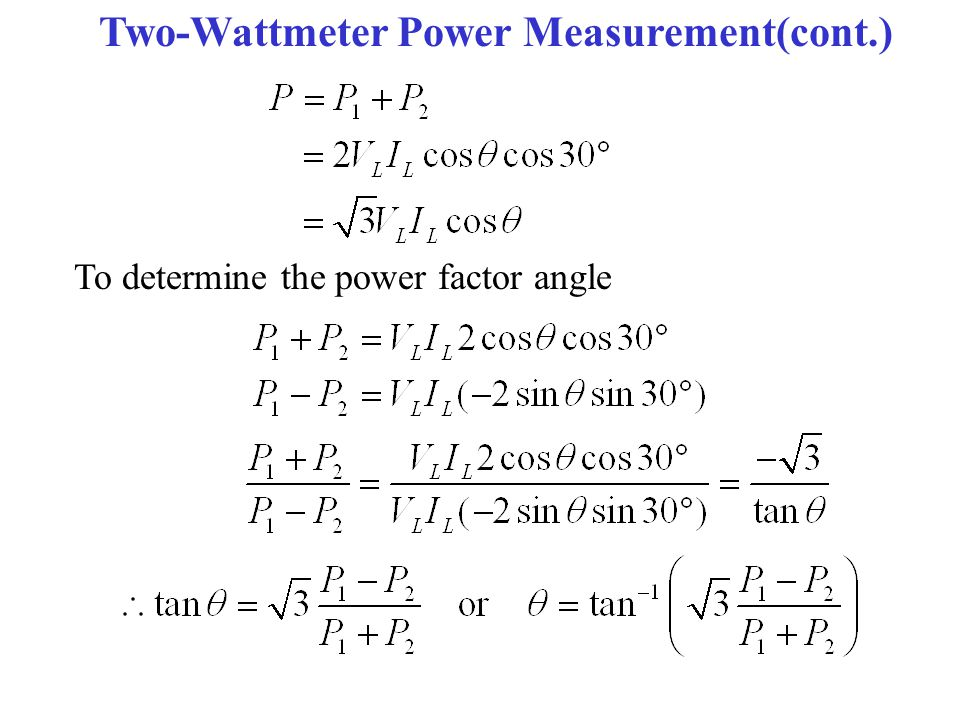 Two-Wattmeter Power Measurement(cont.) To determine the power factor angle