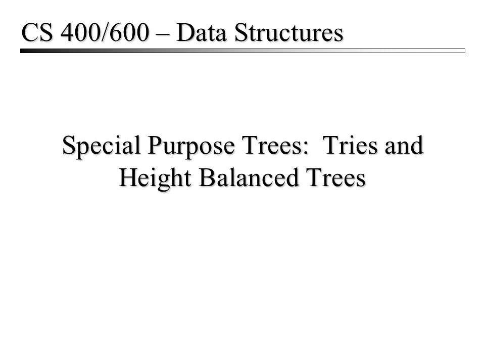 Advanced Trees2 Space Decomposition  BST – object space decomposition The shape of the tree depends on the order in which the keys are added Each key add splits the space into two parts, based on the key value Example: 70, 80 Values from 1 to 100 1 to 6970 to 100 70 to 8980 to 100 70 80