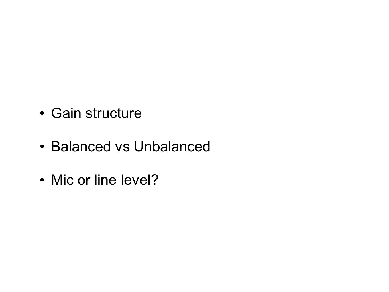 Gain structure Balanced vs Unbalanced Mic or line level