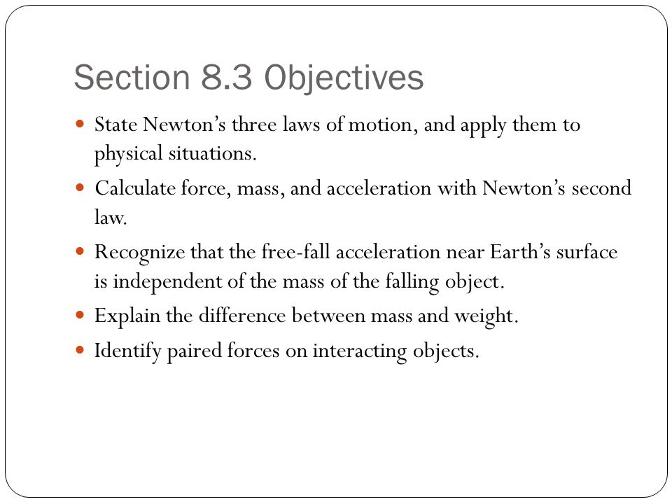 Newton's First Law Newton s 1 st Law States : An object at rest remains at rest and an object in motion maintains its velocity unless it experiences an unbalanced force.