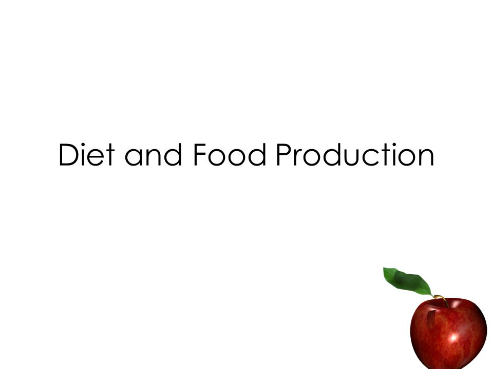 Diet and Food Production