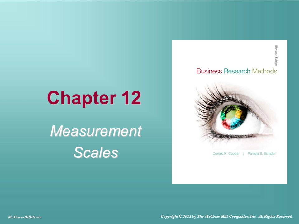 Chapter 12 MeasurementScales McGraw-Hill/Irwin Copyright © 2011 by The McGraw-Hill Companies, Inc.