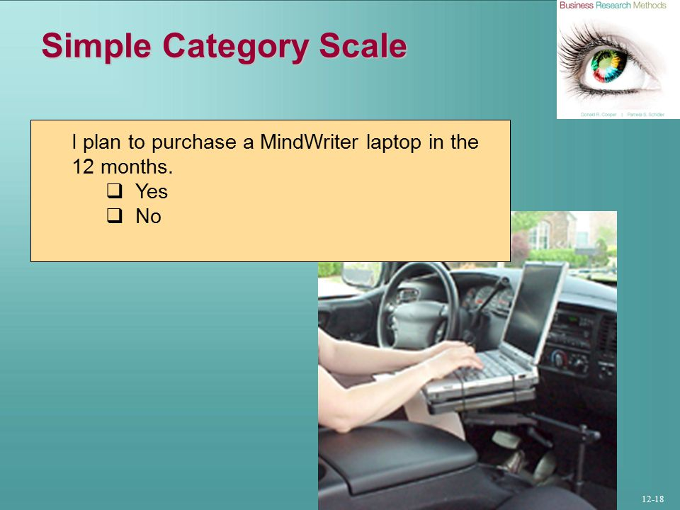 12-18 Simple Category Scale I plan to purchase a MindWriter laptop in the 12 months.  Yes  No