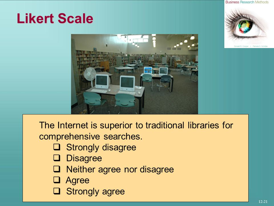 12-21 Likert Scale The Internet is superior to traditional libraries for comprehensive searches.