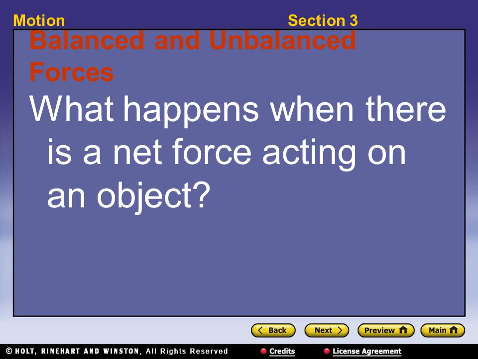 Section 3Motion Balanced and Unbalanced Forces What happens when there is a net force acting on an object