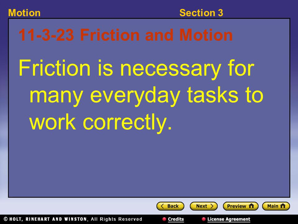 Section 3Motion 11-3-23 Friction and Motion Friction is necessary for many everyday tasks to work correctly.