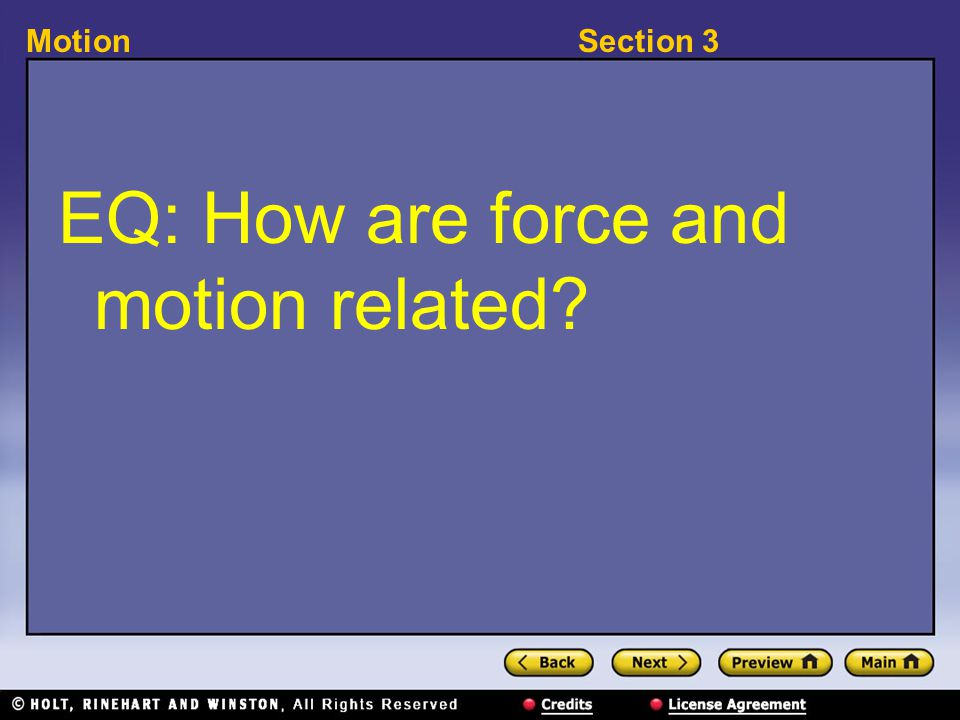 Section 3Motion 11-3-8 Balanced and Unbalanced Forces net force: the combination of all forces acting on an object
