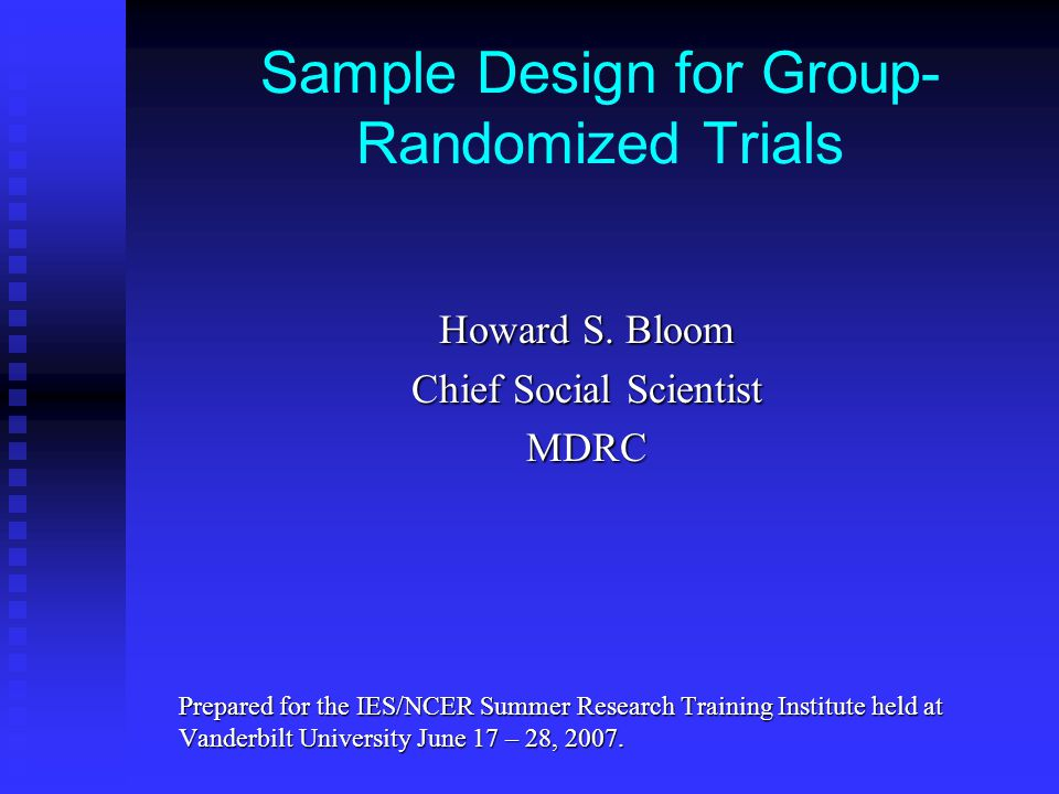 Sample Design for Group- Randomized Trials Howard S.