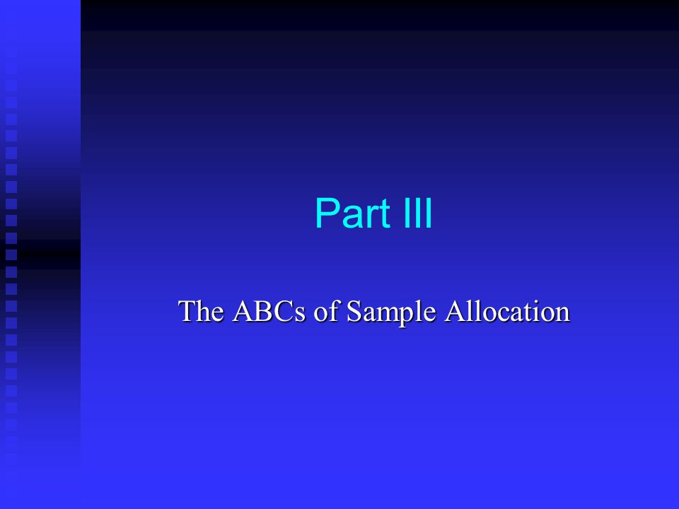 Part III The ABCs of Sample Allocation
