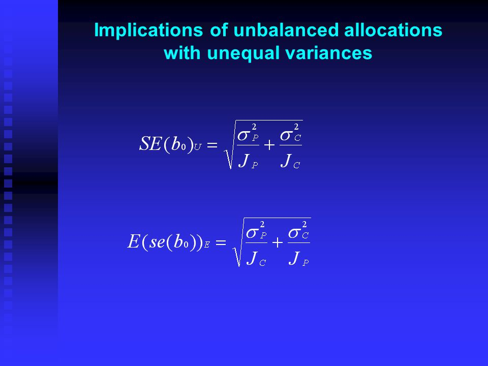 Implications of unbalanced allocations with unequal variances