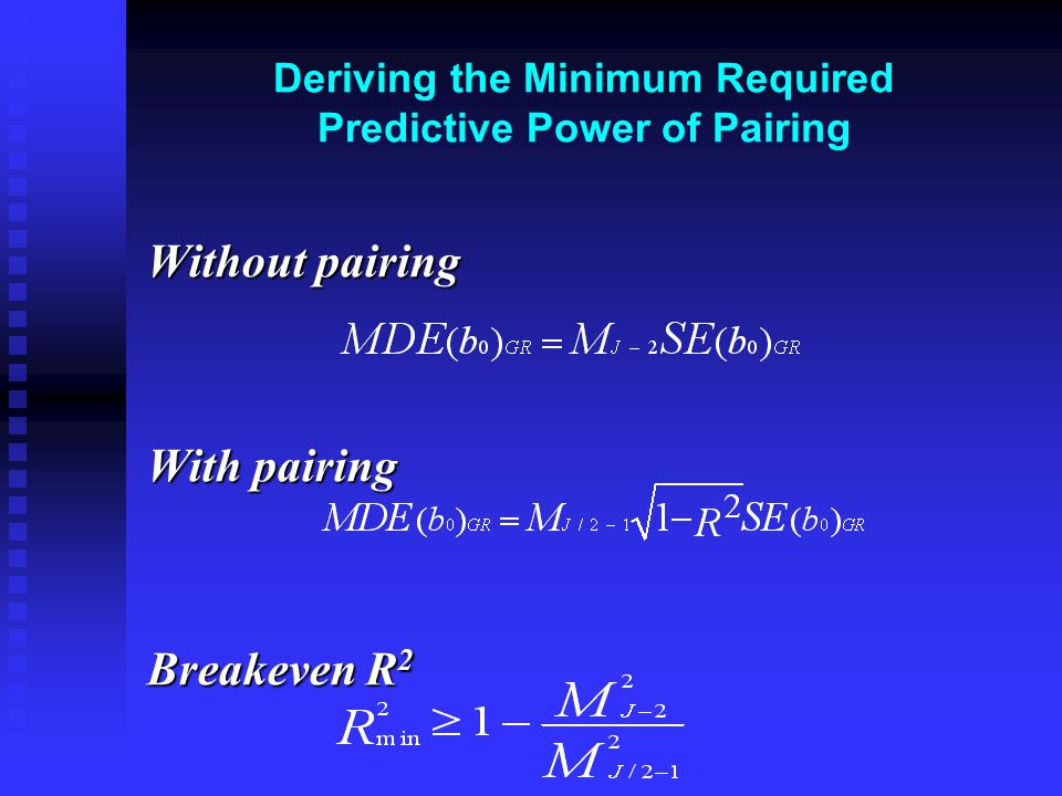 Deriving the Minimum Required Predictive Power of Pairing Without pairing With pairing Breakeven R 2