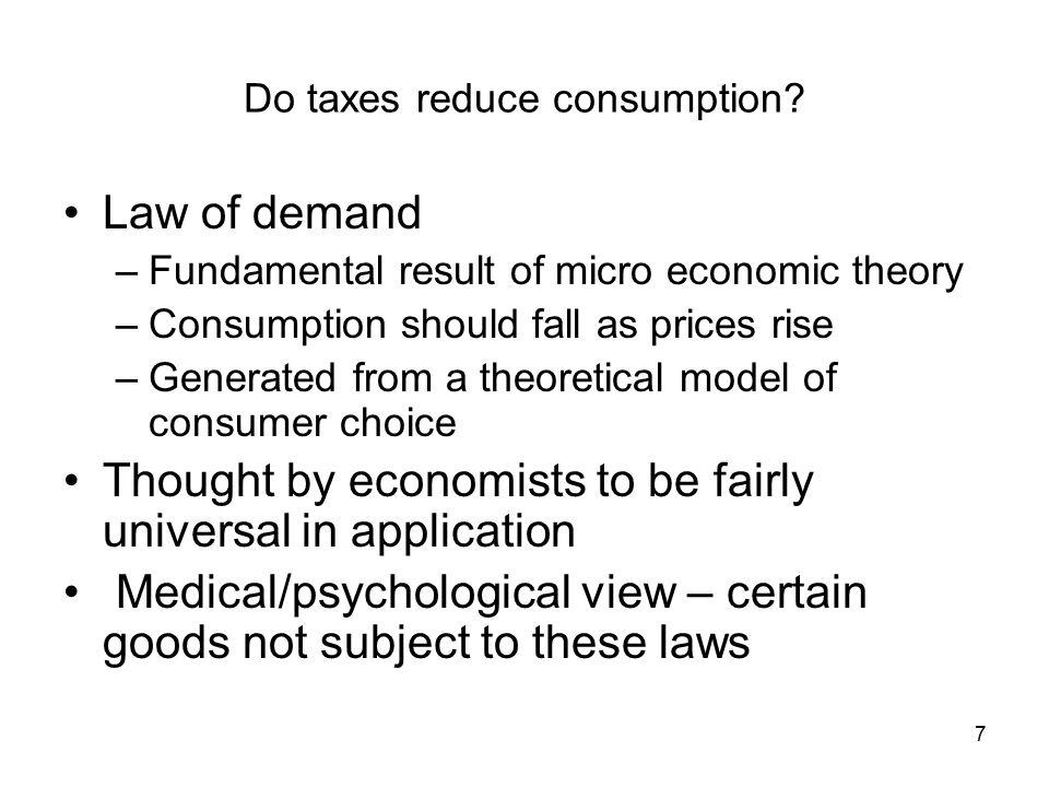 7 Do taxes reduce consumption.