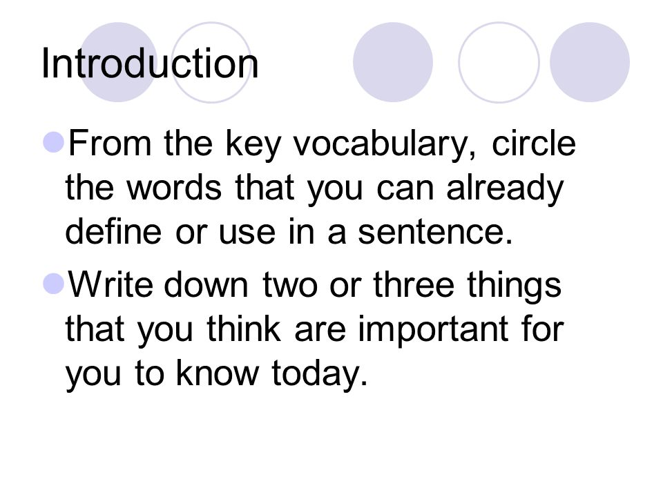 Introduction From the key vocabulary, circle the words that you can already define or use in a sentence.