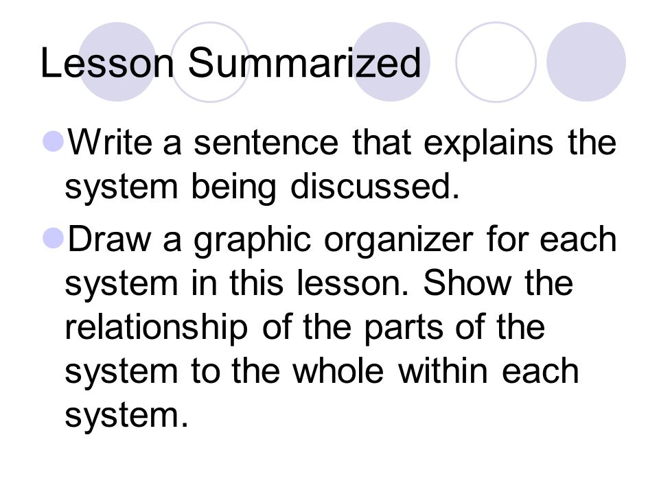 Lesson Summarized Write a sentence that explains the system being discussed.