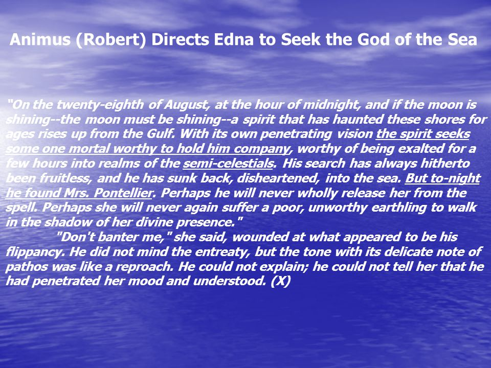 "Animus (Robert) Directs Edna to Seek the God of the Sea ""On the twenty-eighth of August, at the hour of midnight, and if the moon is shining--the moon"