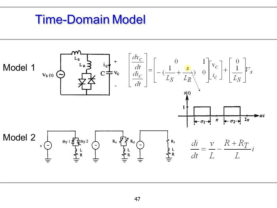 47 Time-Domain Model Model 1 Model 2