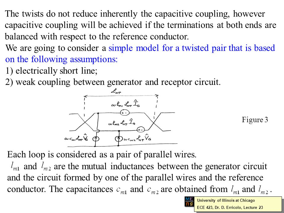 Per-unit-length parameters As previously mentioned, the mutual inductances are computed considering the circuit of the generator wire and the one between the reference wire and one of the wires of the twisted pair.