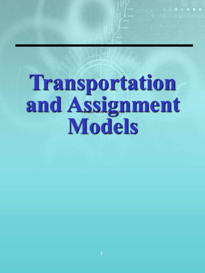 1 Transportation and Assignment Models