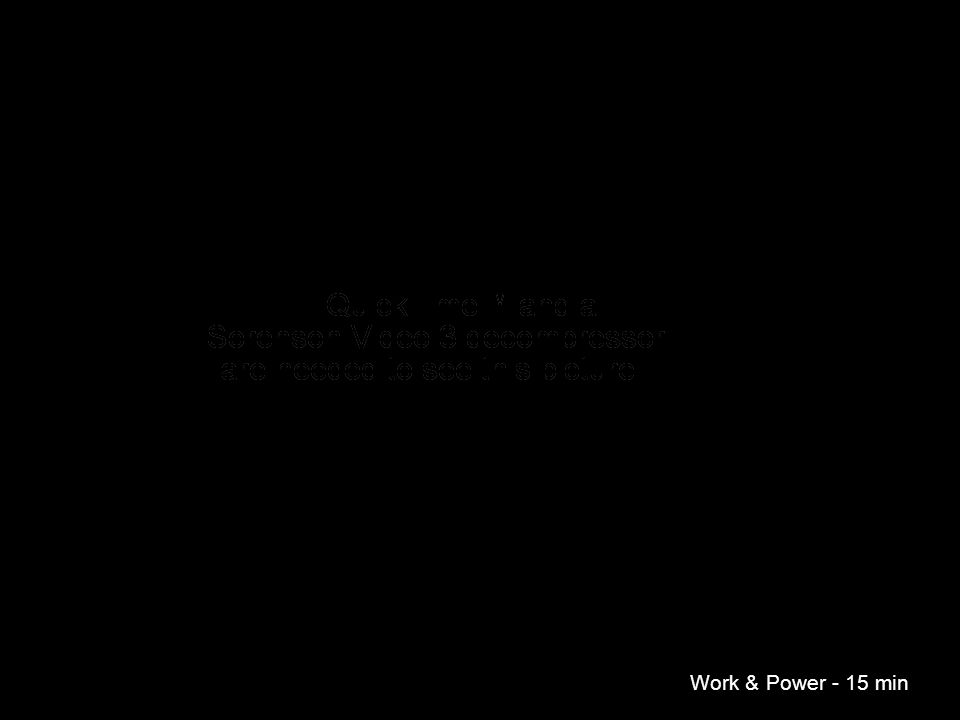 Work & Power - 15 min