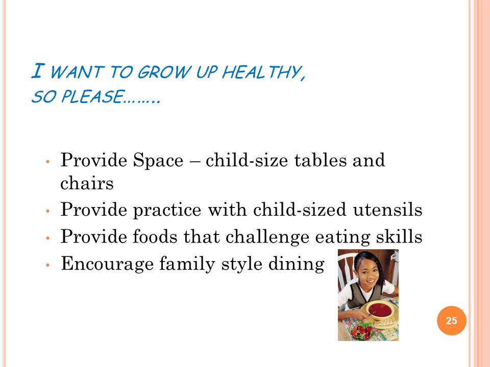 I WANT TO GROW UP HEALTHY, SO PLEASE ……..