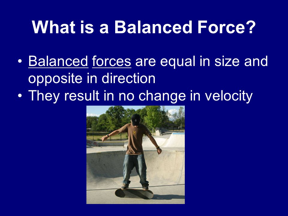 What is a Balanced Force.