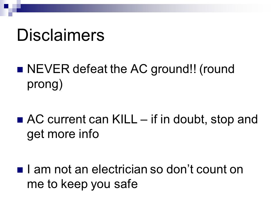 Disclaimers NEVER defeat the AC ground!.