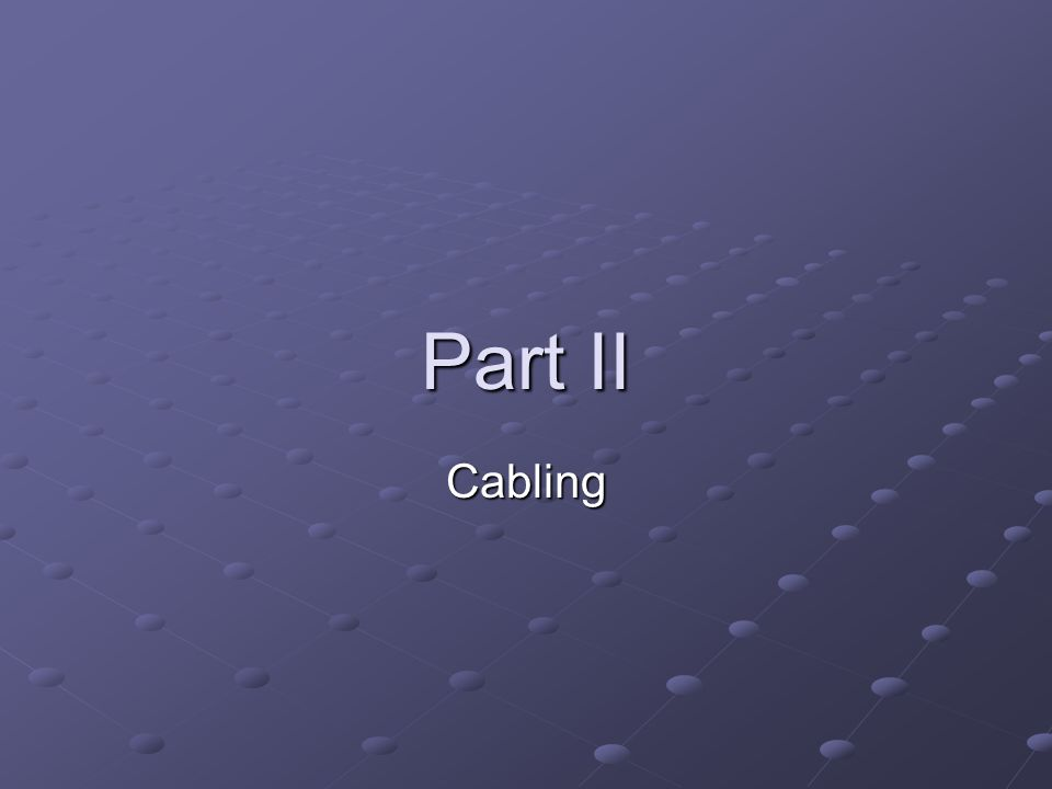 Part II Cabling