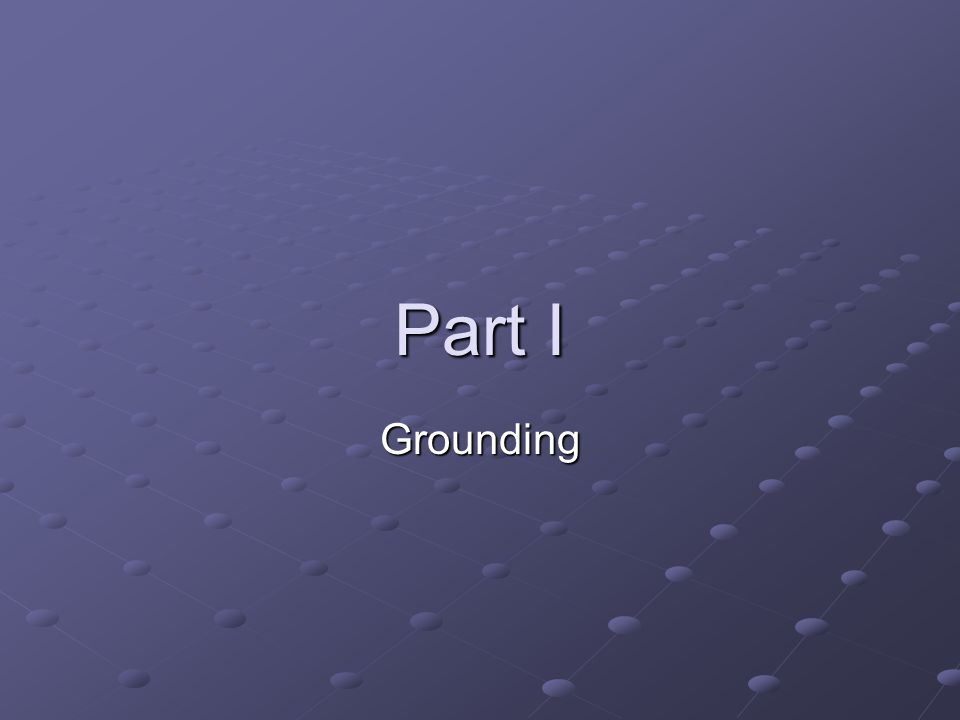 Part I Grounding
