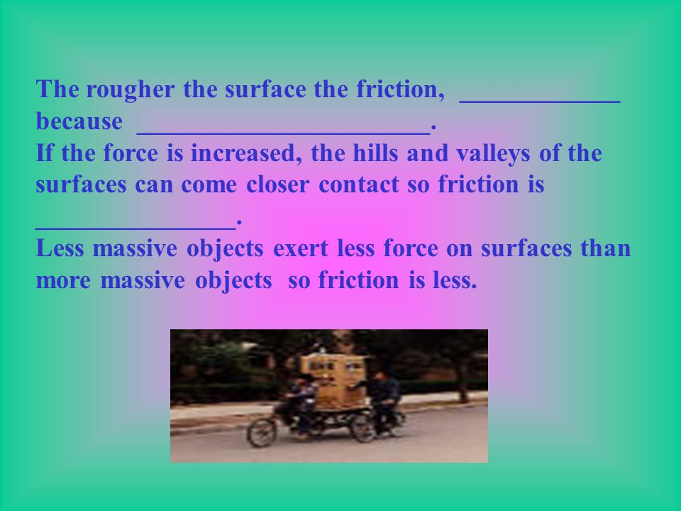Humans have tiny ridges in their hands and feet which increase the amount of friction. This allows us to clasp objects and avoid slipping. Tires are d