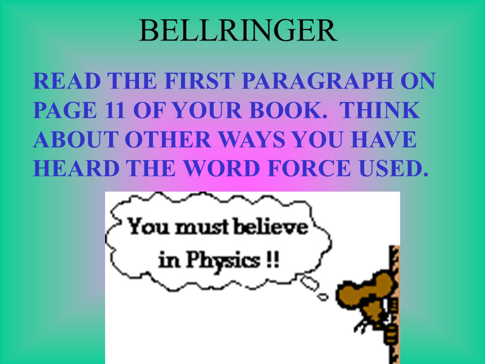BELLRINGER READ THE FIRST PARAGRAPH ON PAGE 11 OF YOUR BOOK.