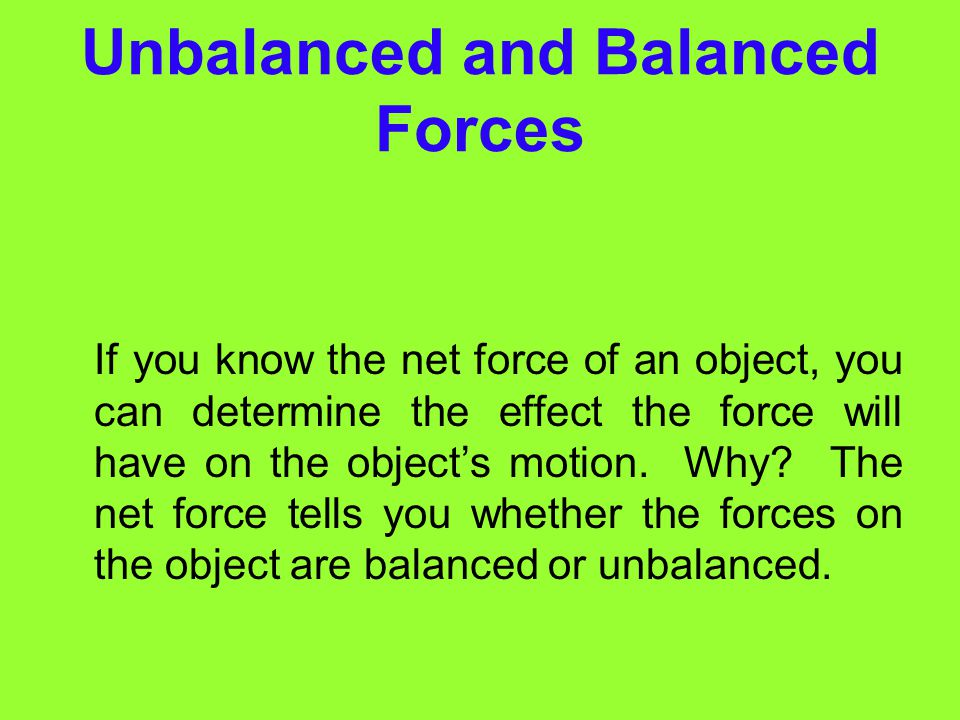 Forces in the Different Directions Because the forces are in opposite directions, the net force is determined by subtracting the smaller force from th