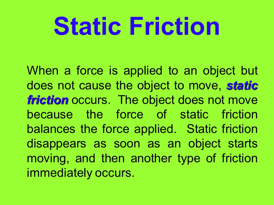 Fluid Friction (cont) Fluid friction opposes the motion of objects traveling through a fluid. For example, fluid friction between air and a fast movin
