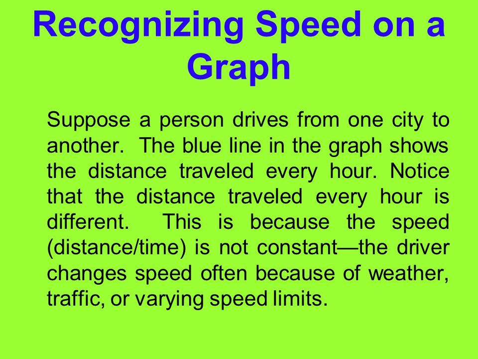 Determining Average Speed average speedMost of the time, objects do not travel at a constant speed. For example, you probably do not walk at a constan