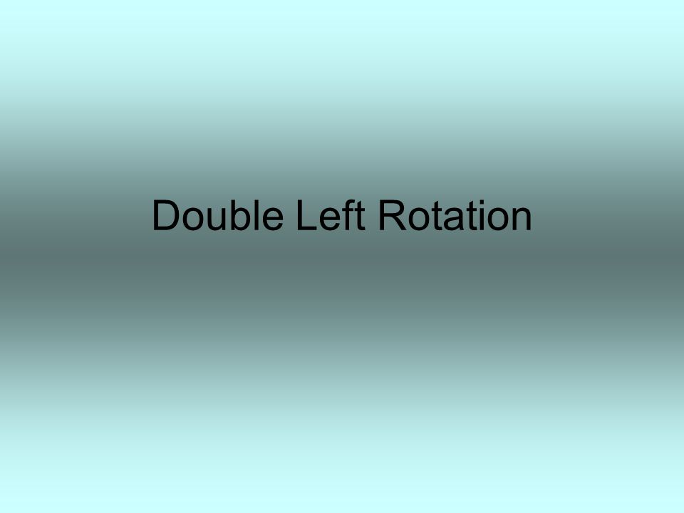 Double Left Rotation