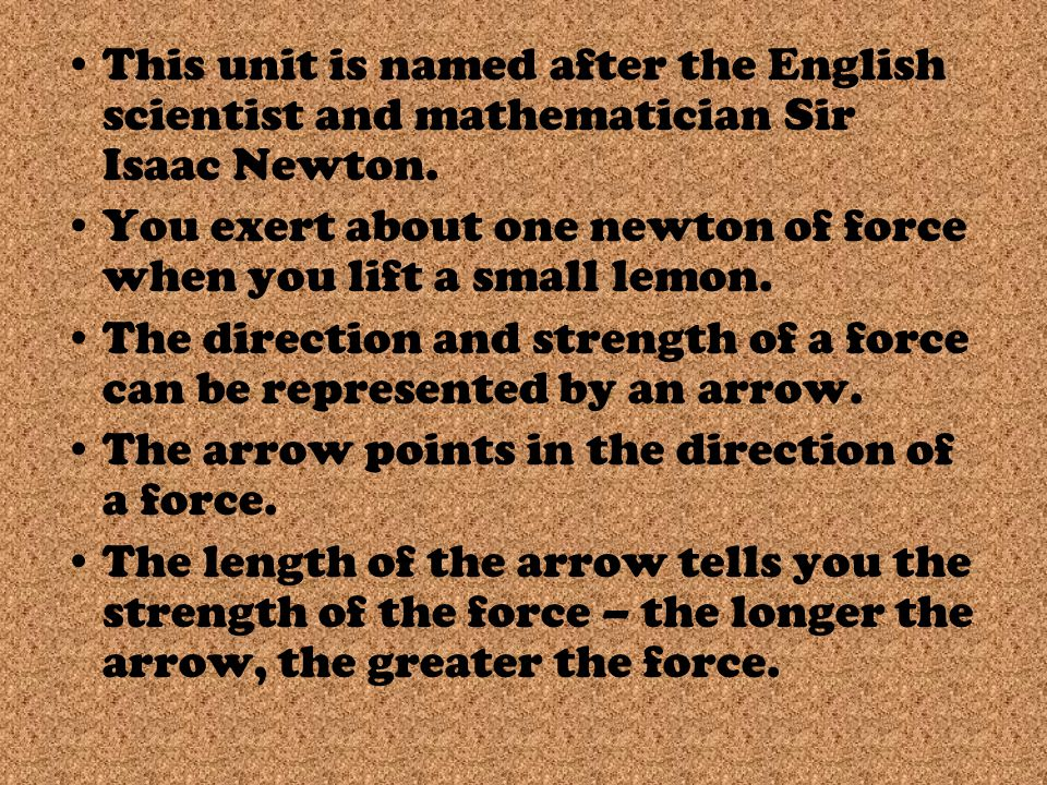 This unit is named after the English scientist and mathematician Sir Isaac Newton.