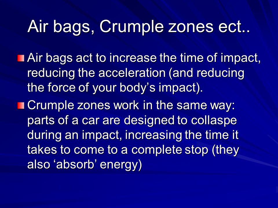 Air bags, Crumple zones ect..