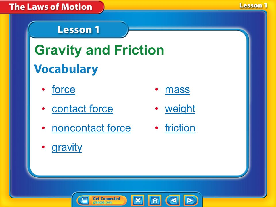 Lesson 1 Reading Guide - KC What are some contact forces and some noncontact forces? What is the law of universal gravitation? How does friction affec