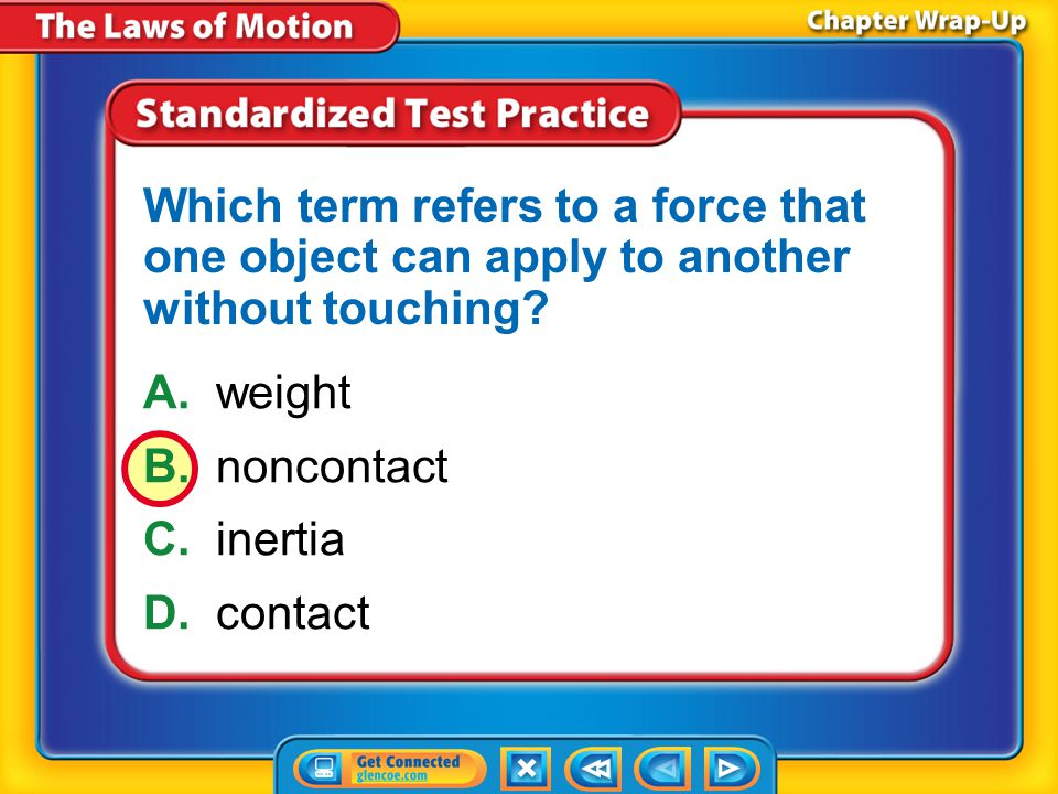 Chapter Review – MC5 A.Newton's third law of motion B.Newton's second law of motion C.Newton's first law of motion D.law of conservation of momentum W