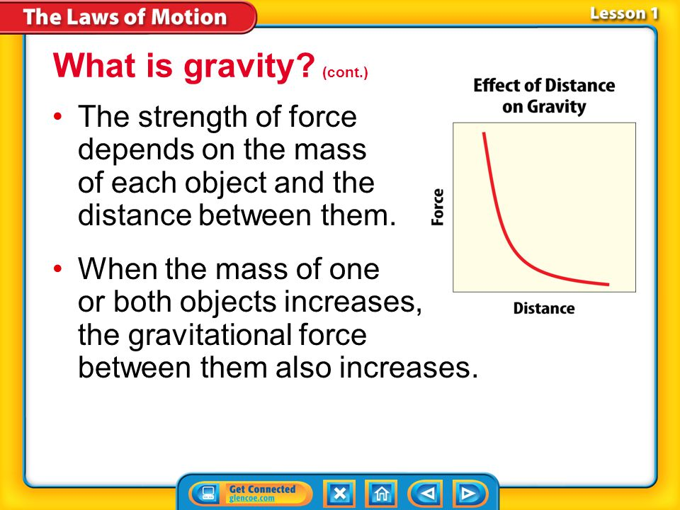 Lesson 1-2 Sir Isaac Newton developed the law of universal gravitation in the late 1600s. The law of universal gravitation states that all objects are